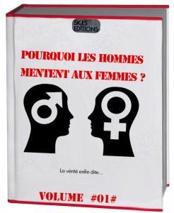 POURQUOI LES HOMMES MENTENT AUX FEMMES ?